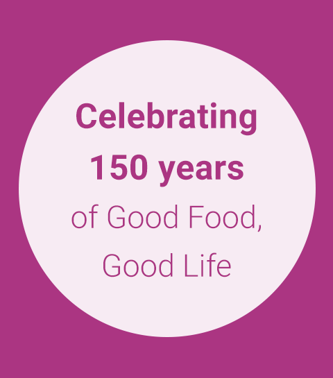 150 years of Good Food, Good Life