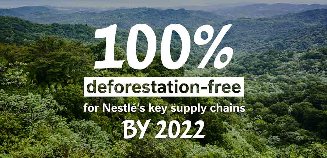 100% deforestation-free for Nestlé's key supply chains by 2022